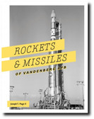 Rockets and Missiles of Vandenberg AFB: 1957-2017 by Joseph T. Page II