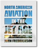 North American Aviation in the Jet Age: The California Years, 1945–1997