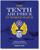 The Tenth Air Force in World War II: Strategy, Command, and Operations 1942–1945 by Edward M. Young