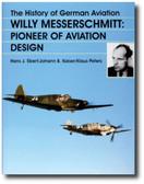 The History of German Aviation: Willy Messerschmitt – Pioneer of Aviation Design