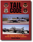 Tail Code USAF: The Complete History of USAF Tactical Aircraft Tail Code Markings