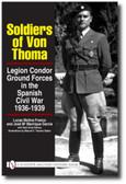 Soldiers of von Thoma: Legion Condor Ground Forces in the Spanish Civil War