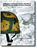 German Camouflaged Helmets of the Second World War: Volume 1: Painted and Textured Camouflage