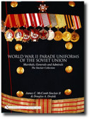 World War II Parade Uniforms of the Soviet Union: Marshals, Generals and Admirals – The Sinclair Collection