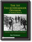 The 1st Fallschirmjäger Division in World War II: VOUME TWO: YEARS OF RETREAT
