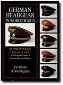 German Headgear in World War II: SS/NSDAP/Police/Civilian/Misc.: A Photographic Study of German Hats and Helmets