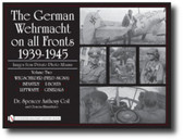 The German Wehrmacht on all Fronts 1939-1945, Images from Private Photo Albums: Vol. 2: Wegschilder (Field Signs), Infantry, U-Boats, Luftwaffe, Generals