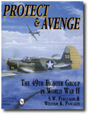 Protect & Avenge: The 49th Fighter Group in World War II