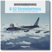 B-52 Stratofortress: Boeing's Iconic Bomber from 1952 to the Present by David Doyle