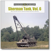 Sherman Tank, Vol. 6 : M32 and M74-Series Sherman-Based Recovery Vehicles by David Doyle