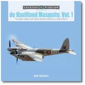 De Havilland Mosquito, Vol. 1: The Night-Fighter and Fighter-Bomber Marques in World War II by Ron Mackay