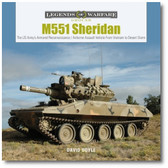 M551 Sheridan: The US Army's Armored Reconnaissance / Airborne Assault Vehicle From Vietnam to Desert Storm by David Doyle