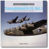 Consolidated B-24 Vol.1: The XB-24 to B-24E Liberators in World War II by David Doyle