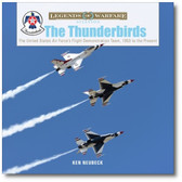 The Thunderbirds: The United States Air Force's Flight Demonstration Team, 1953 to the Present Ken Neubeck