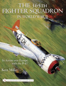 365th Fighter Squadron in World WarII: In Action over Europe with the P-47