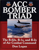 ACC Bomber Triad: The B-52s, B-1s, and B-2s of Air Combat Command
