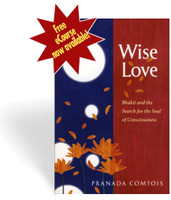 Wise Love: Bhakti and the Search for the Soul of Consciousness