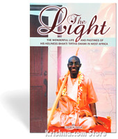 The Light: The Wonderful Life and Pastimes of His Holiness Bhakti Tirtha Swami in West Africa