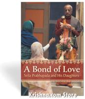 A Bond of Love: Srila Prabhupada and His Daughters