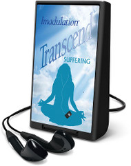 Transcend Suffering Playaway®