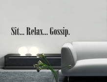 sit relax gossip wall quote sticker black multiple sizes