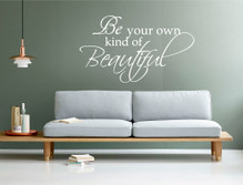 be your own kind of beautiful wall sticker white