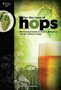 Hops - The Practical Guide to Aroma, Bitterness and the Culture of Hops