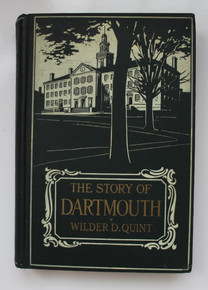 The Story of Dartmouth by Wilder D. Quint