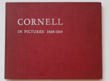 Cornell in Pictures 1868-1954