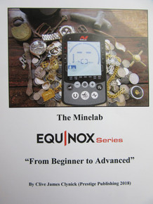 """The Minelab Equinox Series ""From Beginner To Advanced"""" By Clive James Clynick"