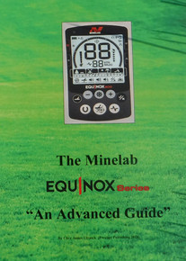 """The Minelab Equinox Series:""An Advanced Guide"" By Clive James Clynick"