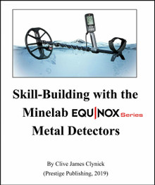 """Skill- Building with the Minelab Equinox Series Metal Detectors"" by Clive James Clynick"