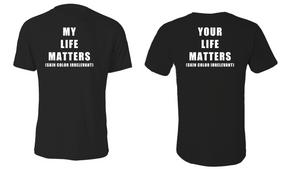 """""""MY LIFE MATTERS"""" Cotton T-Shirt"""