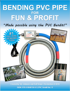 """Bending PVC Pipe for Fun and Profit - Made Possible Using the PVC Bendit""  