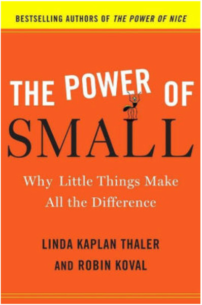 The Power of Small, Why Little Things Make All The Difference