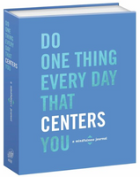 Do One Thing Every Day That Centers You (A Mindfulness Journal)