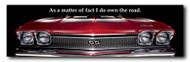 Chevelle Metal Sign - As a matter of fact I do own the road.