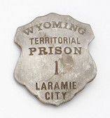 LARAMIE CITY, WYOMING - OLD WEST QUALITY TERRITORIAL PRISON BADGE