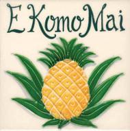 """E Komo Mai 6"""" Tile"""
