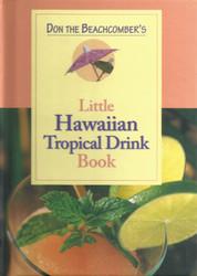 Don the Beachcomber's Little Hawaiian Tropical Drink Book
