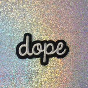 Dope  - 90s - Embroidered Iron On Patch Patches Appliques - Black & White - Word Quote - Wildflower Co