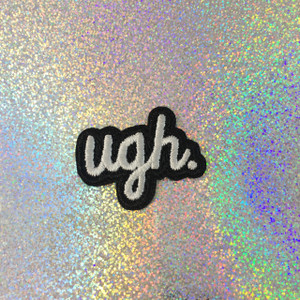 Ugh - Embroidered Iron On Patch Patches Appliques - Black & White - Word Quote - Wildflower Co - SCALE