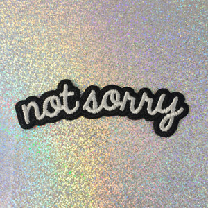 Not Sorry - Feminist - Embroidered Iron On Patch Patches Appliques - Black & White - Word Quote - Wildflower co SCALE