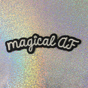 Magical AF - Make Magic - Magic Maker -  Embroidered Iron On Patch Patches Appliques - Black & White - Word Quote - Wildflower Co SCALE