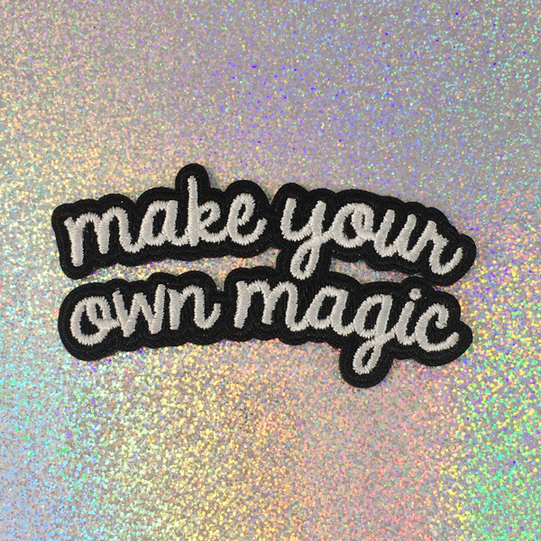 Make Your Own Magic - Embroidered Iron On Patch Patches Appliques - Black & White - Word Quote - Wildflower Co. SCALE