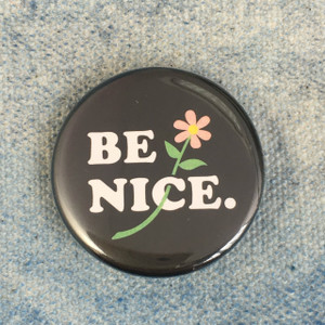 Be Nice Button Pin Flair - Wildflower Co