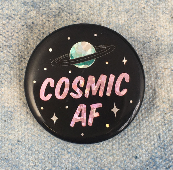 Cosmic AF Glitter Holographic Button Pin Flair - Wildflower Co
