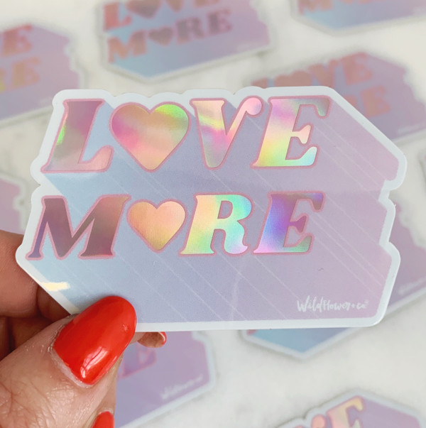 Love More Sticker - Holographic Vinyl Stickers - Kind Positivity - PASTEL - Wildflower + Co (21)