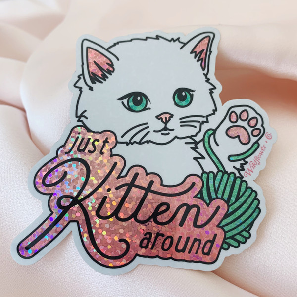 PC00087-MLT-OS - Just Kitten Around Glitter Holographic Vinyl Sticker - Cat Sticker - Cute Pink Aesthetic Stickers - Positivity Be Kind - Stickers for Laptop Water Bottle Hydroflask VSCO - Wildflower + Co