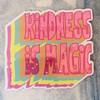 PC00115-MLT-O - Kindness is Magic Sticker, Holographic Sticker, Stickers for Laptops, Water Bottle Stickers, Stickers for Water Bottles, Laptop Stickers, Summer, Retro, Rainbow, Neon, Aesthetic, Pink